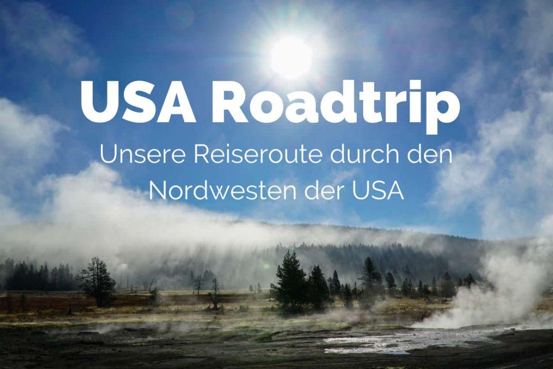 Usa Roadtrip Unsere Reiseroute Durch Den Nordwesten Der Usa