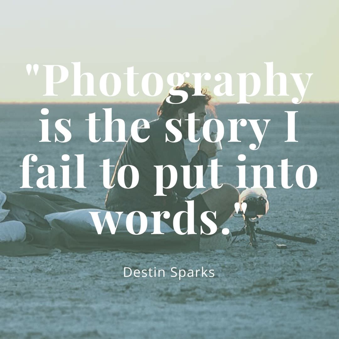 Photography is the story I fail to put into words