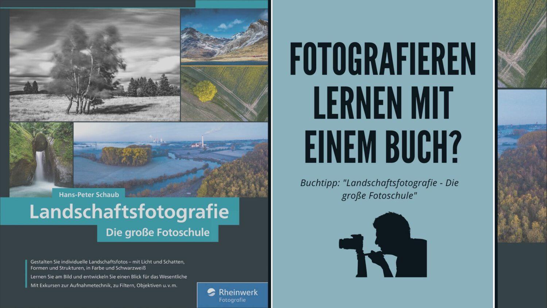 Buchtipp und Buchrezension: Landschaftsfotografie - Die große Fotoschule