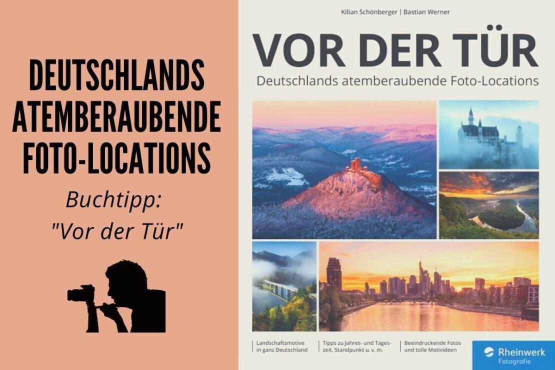 Buchtipp: Vor der Tür - Deutschlands atemberaubende Foto-Locations